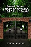 img - for Second Wave: A Trip to the Zoo book / textbook / text book