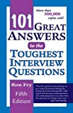101 Great Answers to the Toughest Interview Questions (1418040002) by Ron Fry
