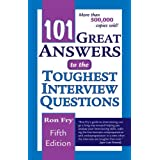 101 Great Answers to the Toughest Interview Questions ~ Ronald W. Fry