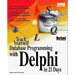 Sams Teach Yourself Database Programming with Delphi in 21 Days