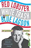 Red Lobster, White Trash, & the Blue Lagoon: Joe Queenan's America (0786884088) by Queenan, Joe