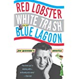 Red Lobster, White Trash, & the Blue Lagoon: Joe Queenan's Americaby Joe Queenan