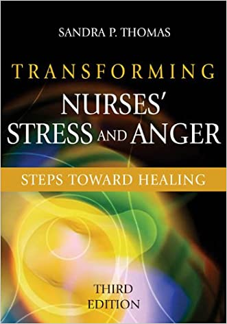 Transforming Nurses' Stress and Anger: Steps toward Healing, Third Edition