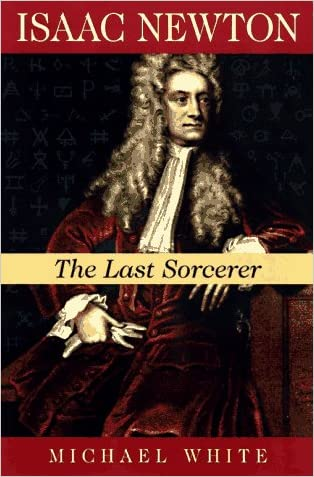 Isaac Newton: The Last Sorcerer (Helix Books)