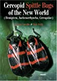 img - for Cercopid Spittle Bugs of the New World: Hemiptera, Auchenorrhyncha, Cercopidae (Pensoft Series Faunistica) book / textbook / text book