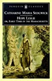 Hope Leslie: or, Early Times in the Massachusetts (Penguin Classics)