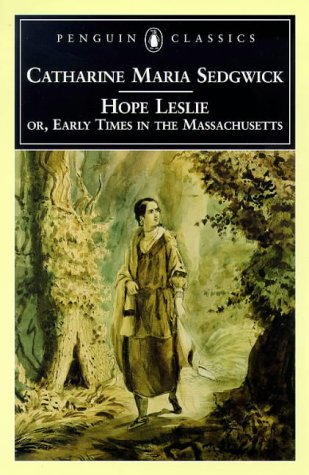 Hope Leslie, Or, Early Times in the Massachusetts, CATHARINE MARIA SEDGWICK, CAROLYN L. KARCHER