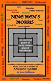 img - for Nine Men's Morris: An Ancient Game of Many Names, Played Worldwide (Ancient Games Book 2) book / textbook / text book