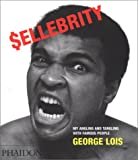 Sellebrity: My Angling and Tangling With Famous People (0714842842) by Lois, George
