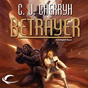 Betrayer: Foreigner Sequence 4, Book 3 | [C. J. Cherryh]