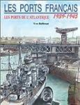 Les ports de l'Atlantique : les ports...