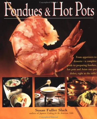 Fondues & Hot Pots by Susan Fuller Slack