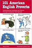 101 American English proverbs :  Understanding language and culture through commonly used sayings /