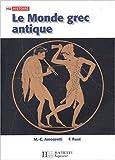echange, troc Marie-Claire Amouretti, Françoise Ruzé - Le Monde grec antique
