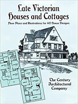 Late victorian houses and cottages floor plans and for Victorian house plans uk