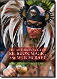 The Anthropology of Religion, Magic, and Witchcraft (3rd Edition)