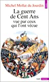 img - for La guerre de Cent Ans vue par ceux qui l'ont v cue (French Edition) book / textbook / text book