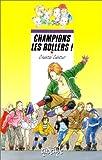 """Afficher """"La rue des pommiers<br /> Champions les rollers !"""""""