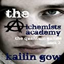 The Quantum Games: Alchemists Academy, #3 (       UNABRIDGED) by Kailin Gow Narrated by Chris Patton