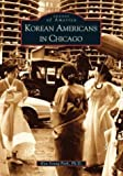 img - for Korean Americans in Chicago (IL) (Images of America) book / textbook / text book