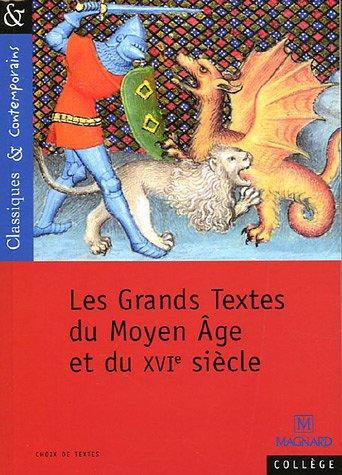 Les Grands Textes du Moyen Age et du XVIe Siecle