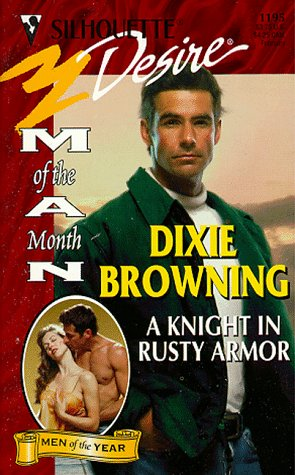 Knight In Rusty Armor  (Man Of The Month)  Anniversary The Lawlwss Heirs (Silhouette Desire), Browning