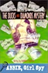 Abbie, Girl Spy - The Ducks and Diamo...