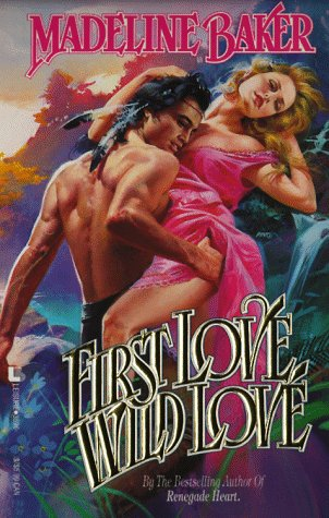 First Love Wild Love, MADELINE BAKER