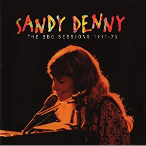 Sandy Denny - The BBC Sessions 1971-73