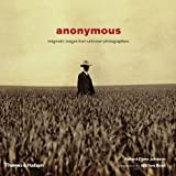 Anonymous: Enigmatic Images from Unknown Photographers (0500285764) by Robert Flynn Johnson