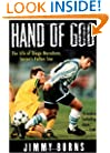 Hand of God: The Life of Diego Maradona, Soccer's Fallen Star