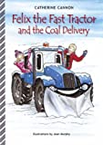 Felix the Fast Tractor & Coal Delivery