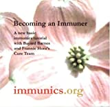 img - for Becoming an Immuner: A New Basic Immunics Tutorial with Bayard Barnes and Frannie Hora's Cure Team book / textbook / text book