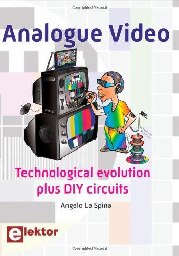 Analogue Video: Technological Evolution Plus Diy Circuits