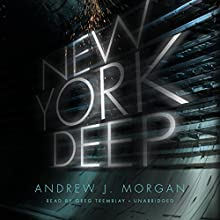 New York Deep Audiobook by Andrew J. Morgan Narrated by Greg Tremblay