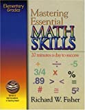 Mastering Essential Math Skills: 20 Minutes a Day To Success Elementary Grades
