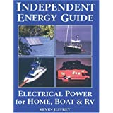 Independent Energy Guide: Electrical Power for Home, Boat, & RV ~ Kevin Jeffrey