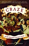 Craze: Gin and Debauchery in an Age of Reason (0812968999) by Jessica Warner