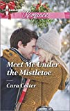 Cara Colter Meet Me Under the Mistletoe (Harlequin Romance Large Print)