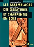 echange, troc Manfred Gerner - Les assemblages des ossatures et charpentes en bois: Construction, entretien, restauration