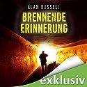 Brennende Erinnerung Hörbuch von Alan Russell Gesprochen von: Gudo Hoegel