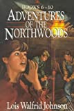 img - for The Mysterious Hideaway/Grandpa's Stolen Treasure/Runaway Clown/Mystery of the Missing Map/Disaster on Windy Hill (Adventures of the Northwoods 6-10) book / textbook / text book