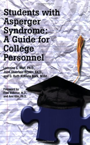 Students with Asperger Syndrome: A Guide for College Personnel