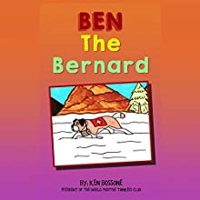 Ben the Bernard (       UNABRIDGED) by Ken Bossone Narrated by Charles D. Baker