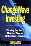 img - for ChangeWave Investing: Picking the Next Monster Stocks of the New Economy book / textbook / text book