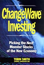 ChangeWave Investing: Picking the Next Monster Stocks of the New Economy