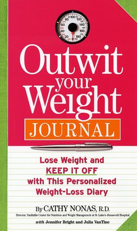 Outwit Your Weight Journal: Lose Weight and Keep It Off with this Personalized Weight-Loss Diary