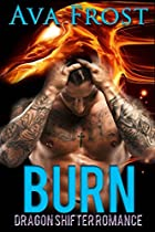 ROMANCE: DRAGON SHIFTER: BURN (PARANORMAL BAD BOY SHIFTER ROMANCE) (CONTEMPORARY BBW ROMANCE)