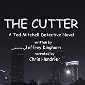 The Cutter: A Ted Mitchell Mystery | Jeffrey Kinghorn