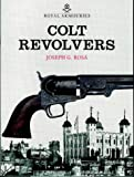 Joseph G. Rosa Colt Revolvers and the Tower of London